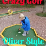 Crazy Golf Oliver Style