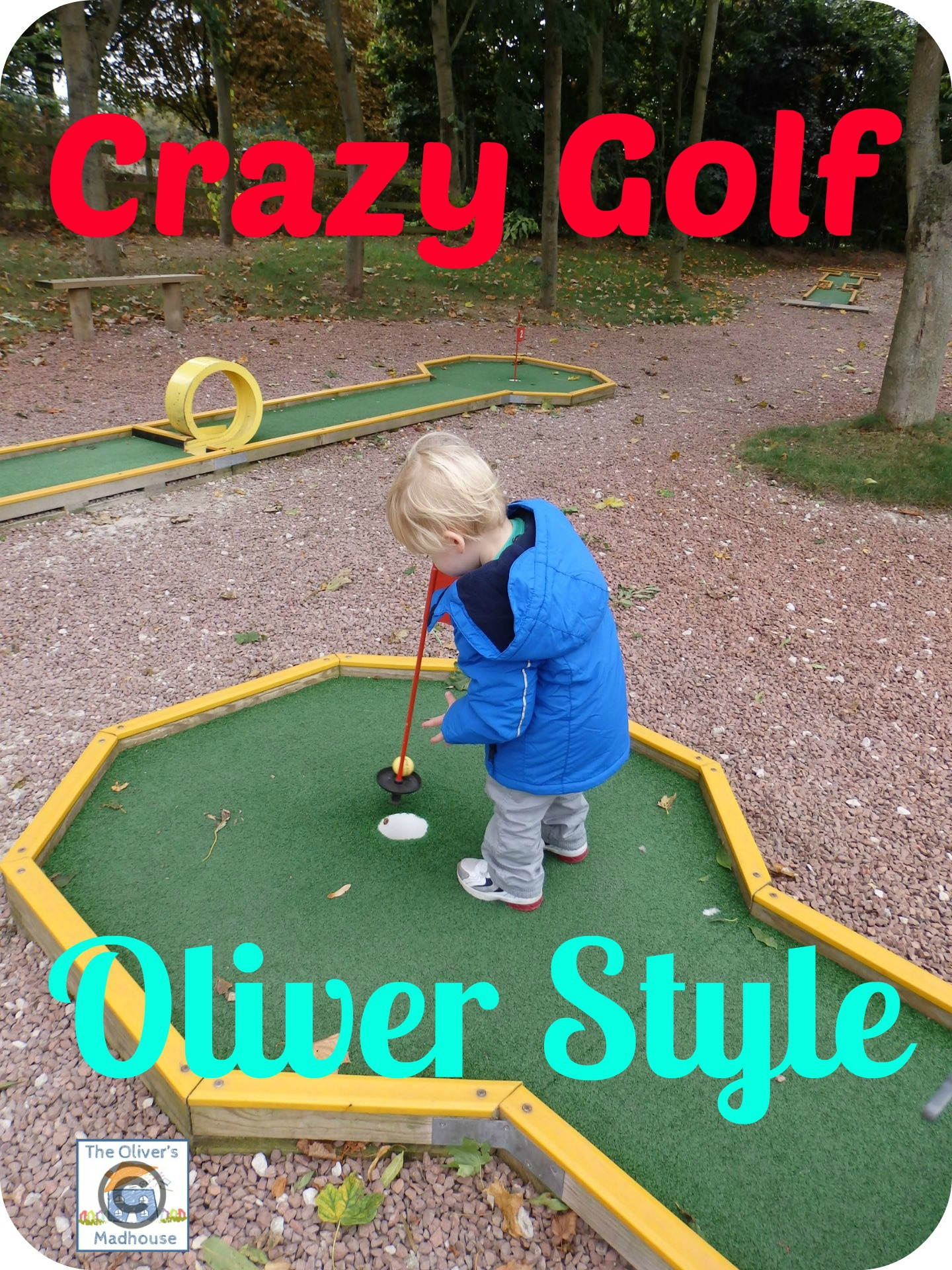 Crazy Golf Oliver Style The Oliver\\\'s Madhouse