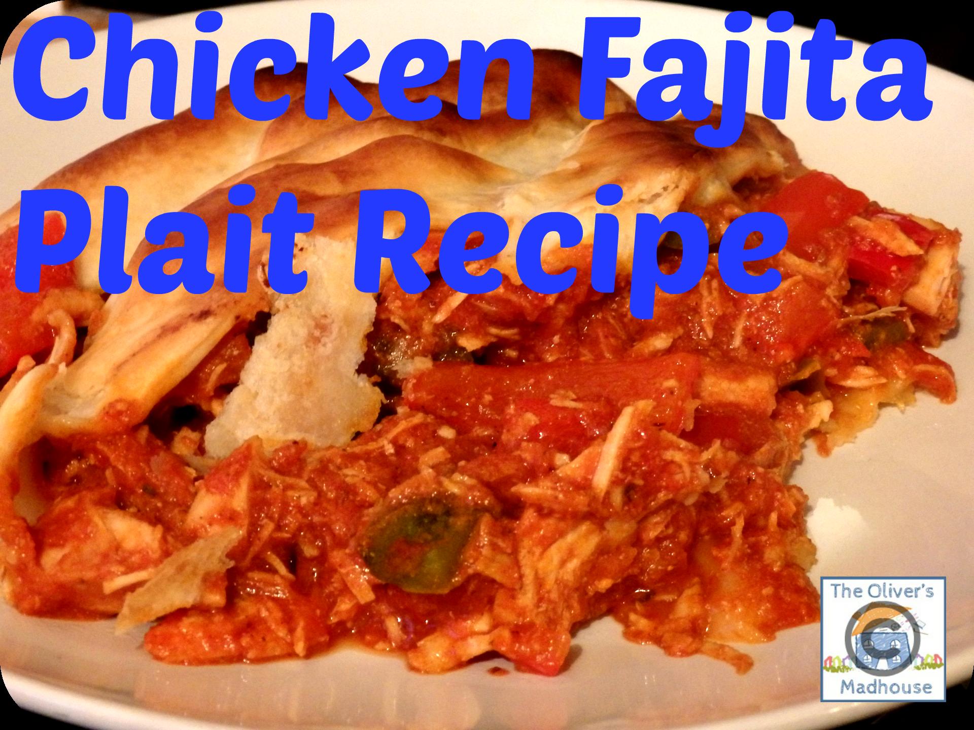 Recipe: Chicken Fajita Plait The Oliver\\\'s Madhouse