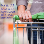 #52LittleThings Week 11 – Head To The Supermarket On A Full Stomach