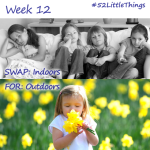 #52LittleThings Week 12 – Swap Indoors For Outdoors