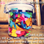 #52LittleThings Week 21 – Start A Task Jar