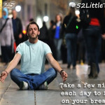 #52LittleThings Week 25 – Take A Few Minutes To Focus On Your Breathing