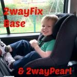 Review: Maxi-Cosi 2wayFix Base & 2wayPearl Car Seat