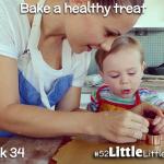 #52LittleThings Week 34 – Bake A Healthy Treat