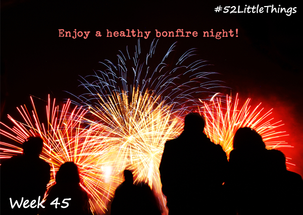 #52LittleThings week 45 - Enjoy a healthy bonfire night The Oliver\\\'s Madhouse
