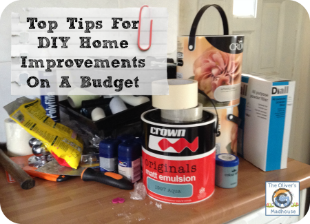 Top Tips For DIY Home Improvements On A Budget The Oliver\\\'s Madhouse