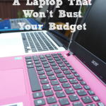 How To Choose A Laptop That Won't Bust Your Budget