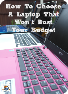 How To Choose A Laptop That Won't Bust Your Budget The Oliver\\\'s Madhouse
