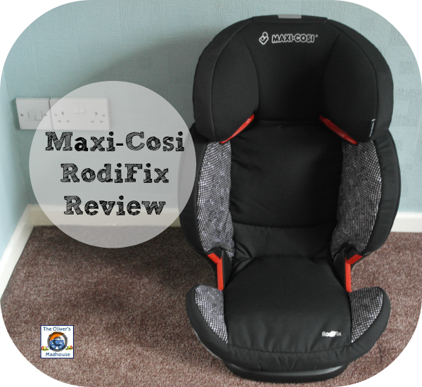 Review: Maxi-Cosi RodiFix Child Car Seat The Oliver\\\'s Madhouse