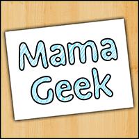 Mama Geek