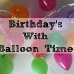 Birthday's With Balloon Time