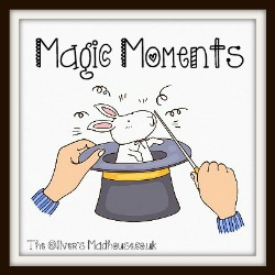 Magic Moments  13/7/15 The Oliver\\\'s Madhouse