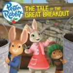 Peter Rabbit – The Tale Of The Great Breakout (Giveaway Now Closed)