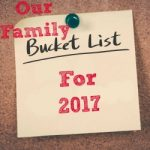 What Did We Complete On Our Family Bucket List For 2017?